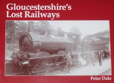 Gloucestershire's Lost Railways, by Peter Dale